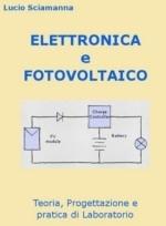 Elettronica e Fotovoltaico. Teoria, progettazione e pratica di laboratorio