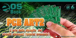 EOS-Book @6 L'arte dello sbroglio dei circuiti stampati (tutorial avanzato) PCB ART2